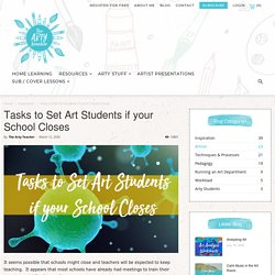 Tasks to Set Art Students if your School Closes - The Arty Teacher