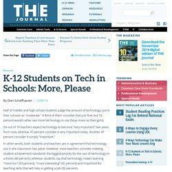 K-12 Students on Tech in Schools: More, Please