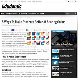 5 Ways To Make Students Better At Sharing Online