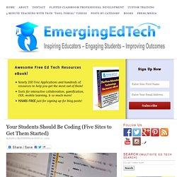 Your Students Should Be Coding (Five Sites to Get Them Started)