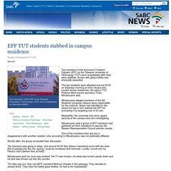 EFF TUT students stabbed in campus residence:Sunday 30 August 2015