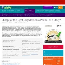 Charge of the Light Brigade: Can a Poem Tell a Story? Students will be studying the narrative poem T ...