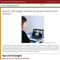 How do I best engage students during synchronous class sessions?