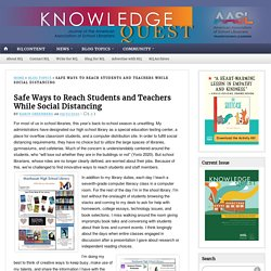 Safe Ways to Reach Students and Teachers While Social Distancing