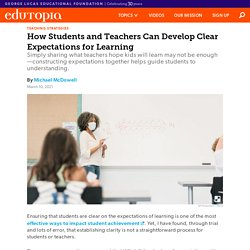 How K-12 Students and Teachers Can Develop Clear Expectations for Learning