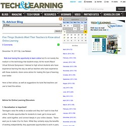 - Five Things Students Want Their Teachers to Know about Online Learning