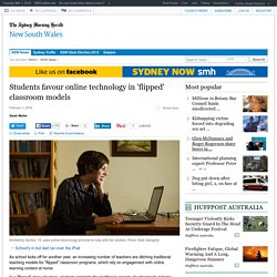 Students favour online technology in 'flipped' classroom models