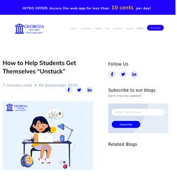 """How to Help Students Get Themselves """"Unstuck"""" -"""