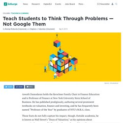 Teach Students to Think Through Problems — Not Google Them