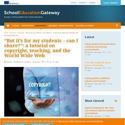 """""""But it's for my students – can I share?"""": a tutorial on copyright, teaching, and the World Wide Web"""