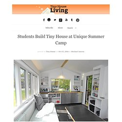 Students Build Tiny House at Unique Summer Camp