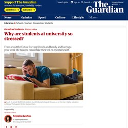 Why are students at university so stressed?
