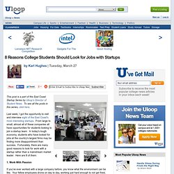 Blog » 8 Reasons College Students Should Look for Jobs with Startups