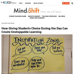 How Giving Students Choice During the Day Can Create Unstoppable Learning