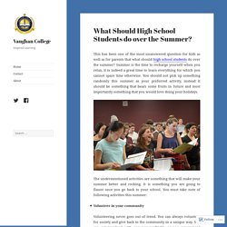 What Should High School Students do over the Summer? – Vaughan College