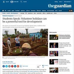 Students Speak: Volunteer holidays can be a powerful tool for development