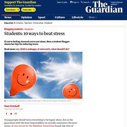 Students: 10 ways to beat stress