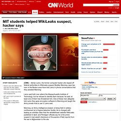 MIT students helped WikiLeaks suspect, hacker says