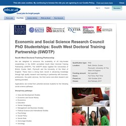 Economic and Social Science Research Council PhD Studentships: South West Doctoral Training Partnership (SWDTP) - South West Doctoral Training Partnership