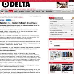 Spookstudent moet studiebegeleiding krijgen - TU Delta - Universiteitsblad TU Delft