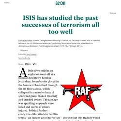 ISIS has studied the past successes of terrorism all...