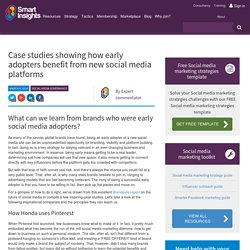 Case studies showing how early adopters benefit from new social media platforms