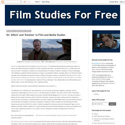 Film Studies For Free: On 'Affect' and 'Emotion' in Film and Media Studies