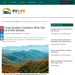 Ex-Cop Studies Campers Who Get Lost in the Woods - RV Life
