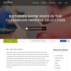 8 Studies Show iPads in the Classroom Improve Education