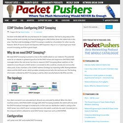 CCNP Studies: Configuring DHCP Snooping