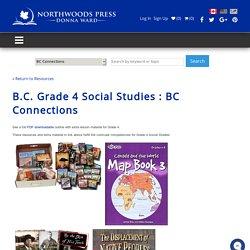 B.C. Grade 4 Social Studies : BC Connections - Northwoods Press