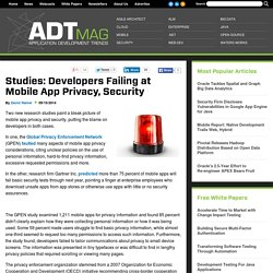 Studies: Developers Failing at Mobile App Privacy, Security