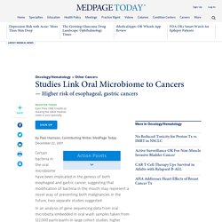 Studies Link Oral Microbiome to Cancers