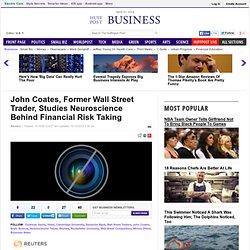 John Coates, Former Wall Street Trader, Studies Neuroscience Behind Financial Risk Taking