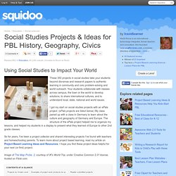 Social Studies Projects & Ideas for PBL History, Geography, Civics