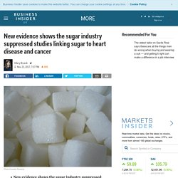 New evidence shows the sugar industry suppressed studies linking sugarto heart disease and cancer