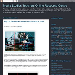 Media Studies Teachers Online Resource Centre: Why The Golden Ratio Is Better Than The Rule Of Thirds