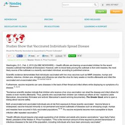Studies Show that Vaccinated Individuals Spread Disease