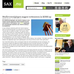 Studieverenigingen zeggen vertrouwen in KOSS op - Sax.nu