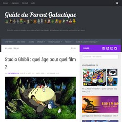 Studio Ghibli : quel âge pour quel film ? – Guide du Parent Galactique