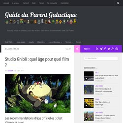 Studio Ghibli : quel âge pour quel film ? - Geek Dad Power!