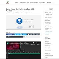 Corel Video Studio használata #05 - marker