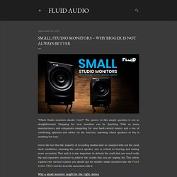 Small Studio Monitors – Why bigger is not always better