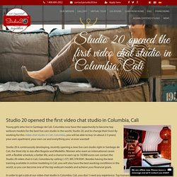Studio 20 opened the first video chat studio in Columbia, Cali