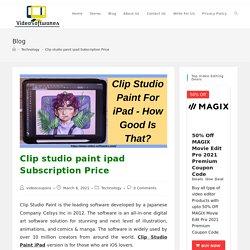 Clip studio paint ipad Subscription: Upto 50% Off Discount 3D models