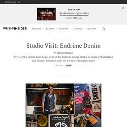 Studio Visit: Endrime Denim - WGSN/INSIDER