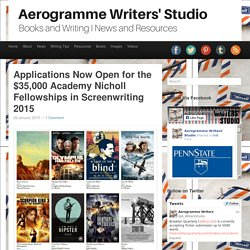 Aerogramme Writers' StudioApplications Now Open for the $35,000 Academy Nicholl Fellowships in Screenwriting 2015