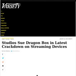 Studios Sue Dragon Box in Crackdown on Streaming Devices