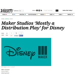 Maker Studios 'Mostly a Distribution Play' for Disney