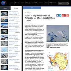 Study: Mass Gains of Antarctic Ice Sheet Greater than Losses